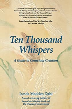 Ten Thousand Whispers: A Guide to Conscious Creation 9781889964065