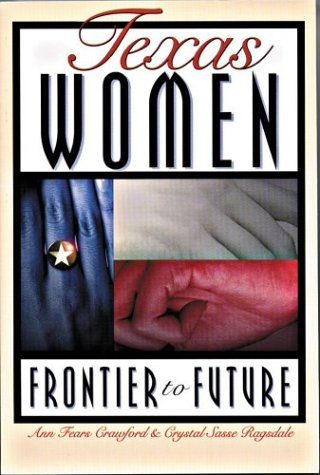 Texas Women: Frontier to Future 9781880510537