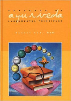 Textbook of Ayurveda Vol. 1. Fundamental Principles of Ayurveda 9781883725075
