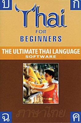 Thai for Beginners: The Ultimate Thai Language Software 9781887521413