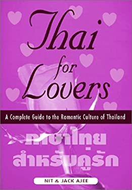 Thai for Lovers: A Complete Guide to the Romantic Culture of Thailand 9781887521048