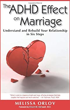 The ADHD Effect on Marriage: Understand and Rebuild Your Relationship in Six Steps 9781886941977