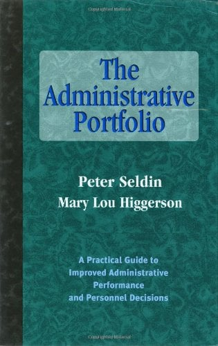 The Administrative Portfolio: A Practical Guide to Improved Administrative Performance and Personnel Decisions 9781882982479