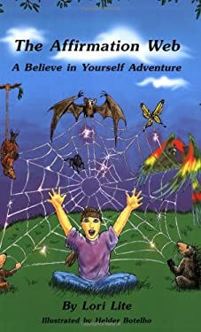 The Affirmation Web: A Believe in Yourself Adventure 9781886941250