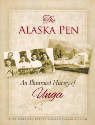 The Alaska Pen: An Illustrated History of Unga 9781887542432