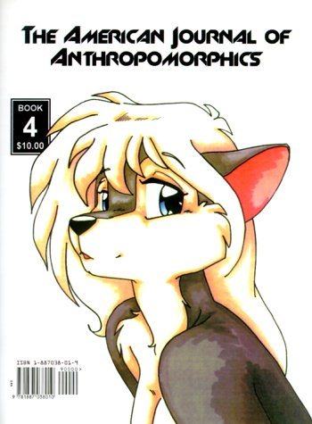 The American Journal of Anthropomorphics: January 1997, Issue No. 4 9781887038010