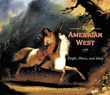 American West : People, Places, and Ideas