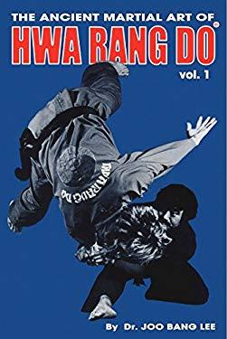 The Ancient Martial Art of Hwarang Do - Volume 1