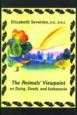 The Animal's Viewpoint on Dying, Death, and Euthanasia 9781888674996