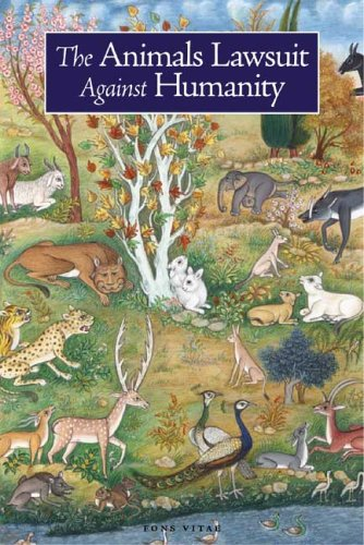 The Animals' Lawsuit Against Humanity: A Modern Adaptation of an Ancient Animal Rights Tale 9781887752701