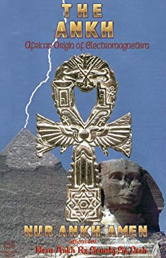 The Ankh: African Origin of Electromagnetism 9781886433120