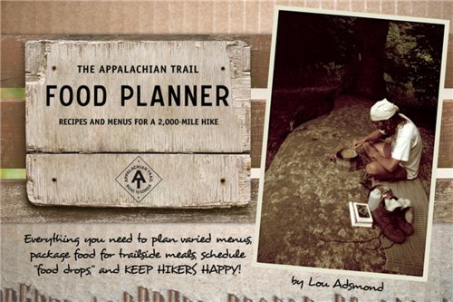 The Appalachian Trail Food Planner: Recipes and Menus for a 2,000-Mile Hike 9781889386614