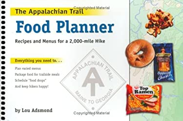 The Appalachian Trail Food Planner: Recipes and Menus for a 2,000-Mile Hike 9781889386096