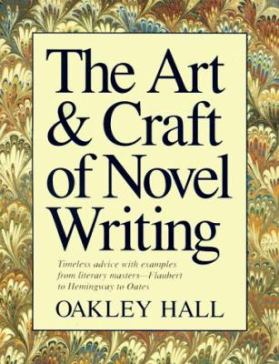 The Art and Craft of Novel Writing 9781884910029