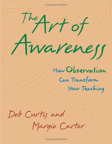 The Art of Awareness: How Observation Can Transform Your Teaching 9781884834844
