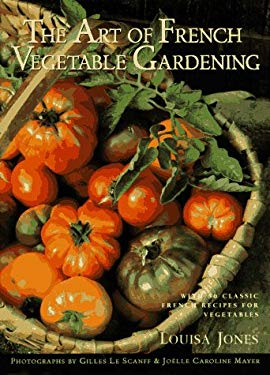 The Art of French Vegetable Gardening 9781885183095
