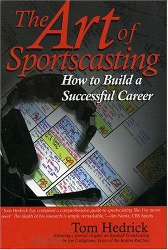 The Art of Sportscasting: How to Build a Successful Career 9781888698244