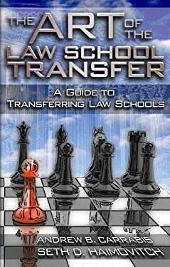 The Art of the Law School Transfer: A Guide to Transferring Law Schools 9781888960303