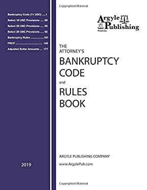 The Attorney's Bankruptcy Code and Rules Book