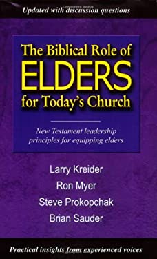 The Biblical Role of Elders for Today's Church 9781886973626