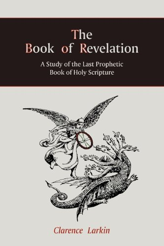 The Book of Revelation: A Study of the Last Prophetic Book of Holy Scripture 9781888262179