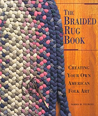The Braided Rug Book: Creating Your Own American Folk Art 9781887374538