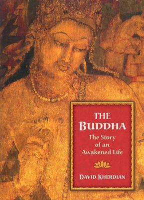 The Buddha: The Story of an Awakened Life 9781883991630
