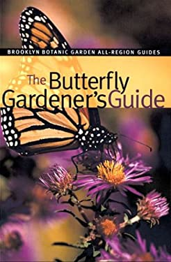 The Butterfly Gardener's Guide 9781889538587