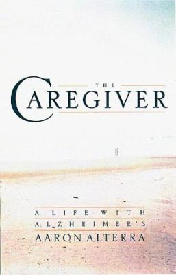 The Caregiver: A Memoir of Life with Alzheimer's 9781883642624