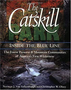 The Catskill Park: Inside the Blue Line: The Forest Preserve & Mountain Communities of America's Firts Wilderness 9781883789428