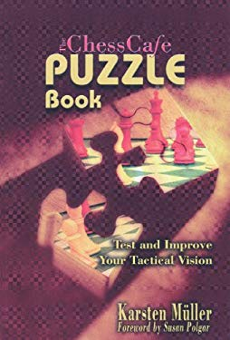 The Chesscafe Puzzle Book: Test and Improve Your Tactical Vision 9781888690217
