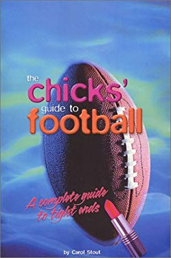 The Chicks' Guide to Football 9781886161078