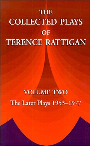 The Collected Plays of Terence Rattigan: Volume Two the Later Plays 1953-1977 9781889439280