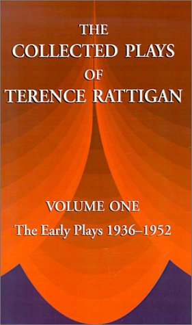 The Collected Plays of Terence Rattigan: Volume 1: The Early Plays 1936-1952 9781889439273