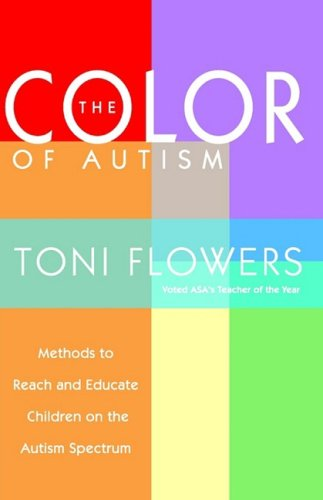 The Color of Autism: Methods to Reach and Educate Children on the Autism Spectrum 9781885477576