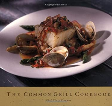 The Common Grill Cookbook 9781886947887