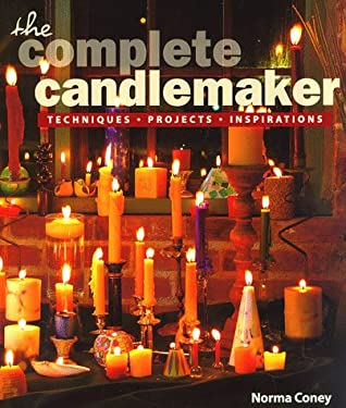 The Complete Candlemaker: Techniques, Projects & Inspiration 9781887374507