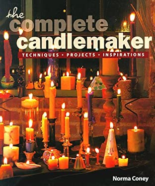 The Complete Candlemaker: Techniques, Projects & Inspirations 9781887374422
