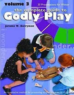 Godly Play Winter Volume 3: 20 Presentations for Winter 9781889108971