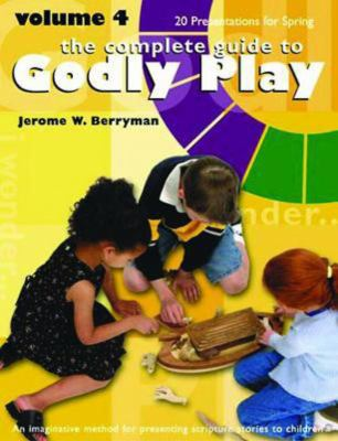 Godly Play Spring Volume 4: 20 Core Presentations for Spring 9781889108988