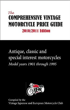 The Comprehensive Vintage Motorcycle Price Guide: Antique, Classic, and Special Interest Motorcycles: Model Years 1901 Through 1995 9781884313851