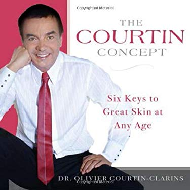 The Courtin Concept: Six Keys to Great Skin at Any Age 9781886039865