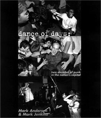 The Dance of Days: The Early History of the Washington D.C. Punk Scene 9781887128490
