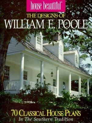 The Designs of William E. Poole: 70 Romantic House Plans in the Classic Tradition