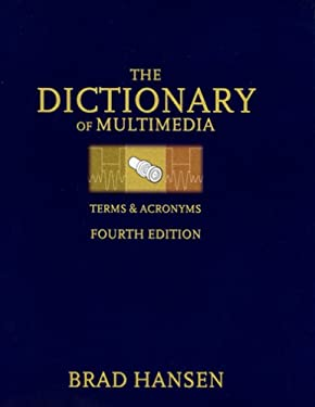 The Dictionary of Multimedia Terms & Acronyms 9781887902731