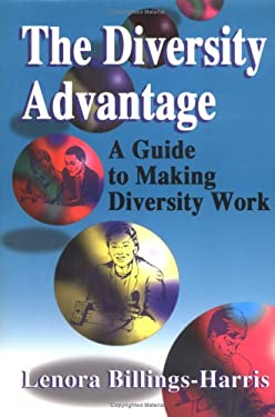The Diversity Advantage: A Guide to Making Diversity Work 9781886939257