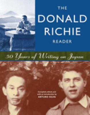 The Donald Richie Reader: 50 Years of Writing on Japan 9781880656617