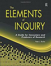 Elements of Inquiry: A Guide for Consumers and Producers of Research 12826445
