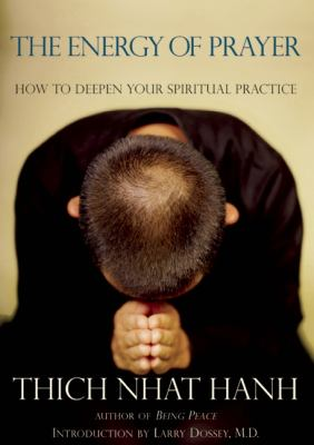 The Energy of Prayer: How to Deepen Your Spiritual Practice 9781888375558
