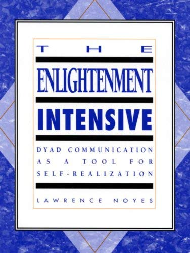 The Enlightenment Intensive: Coming Home to Who We Really Are 9781883319731